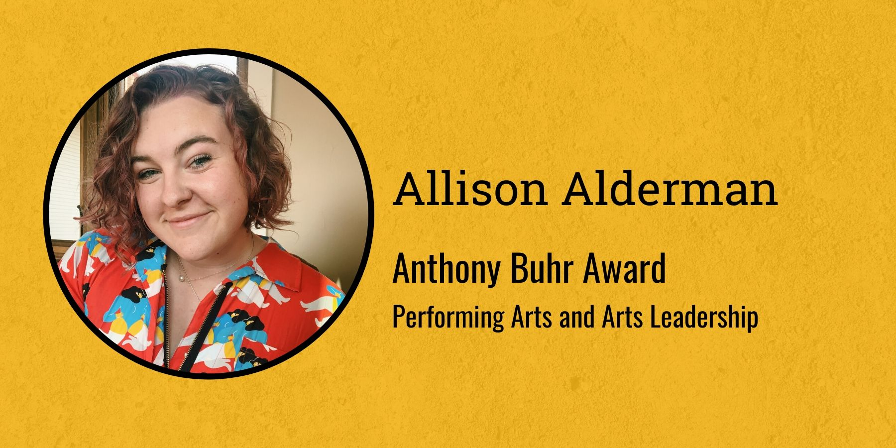 Photo of Allison Alderman and text Anthony Buhr Award, Performing Arts and Arts Leadership
