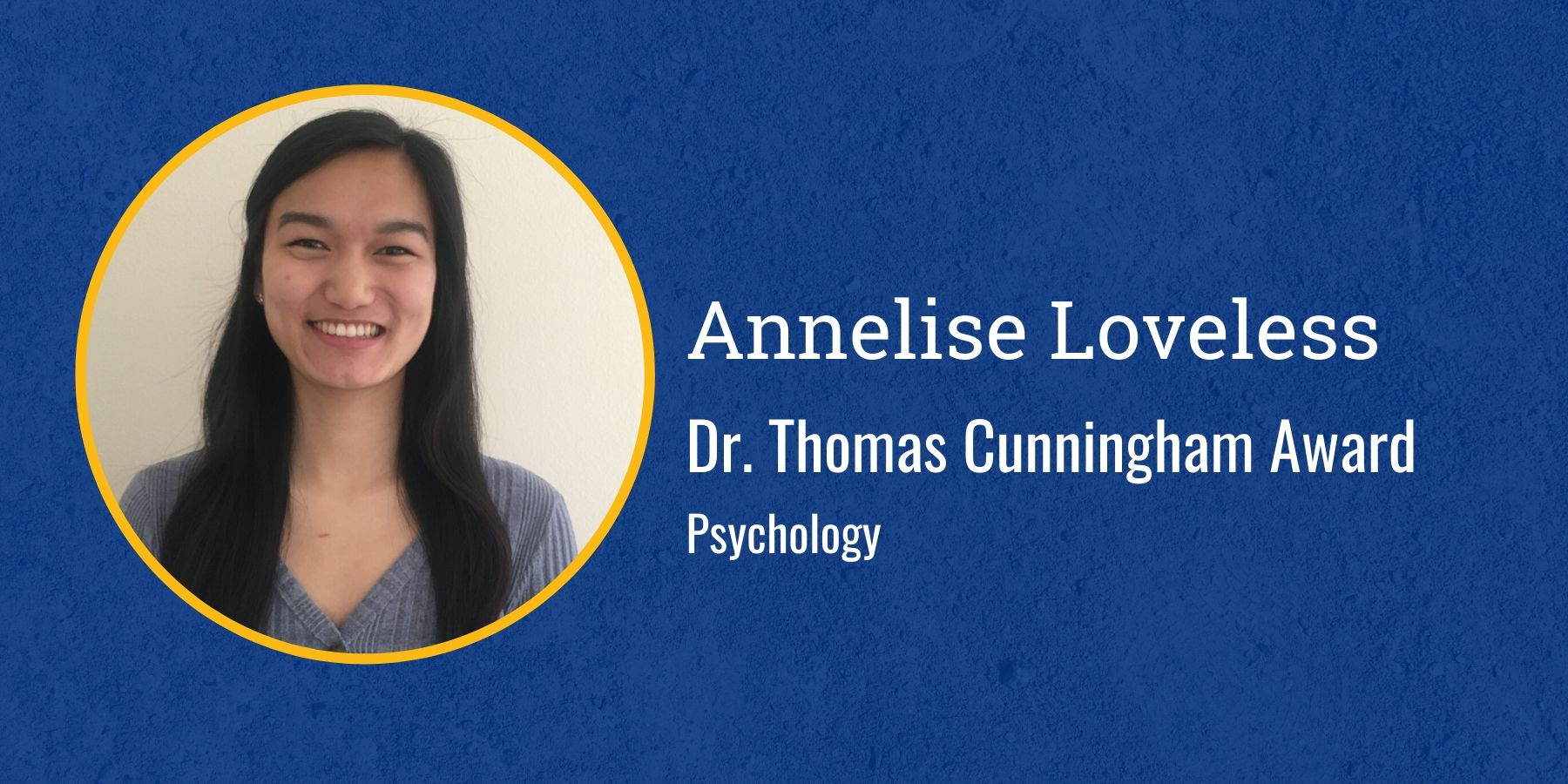 Photo of Annalise Loveless and text Dr. Thomas Cunningham award, Psychology