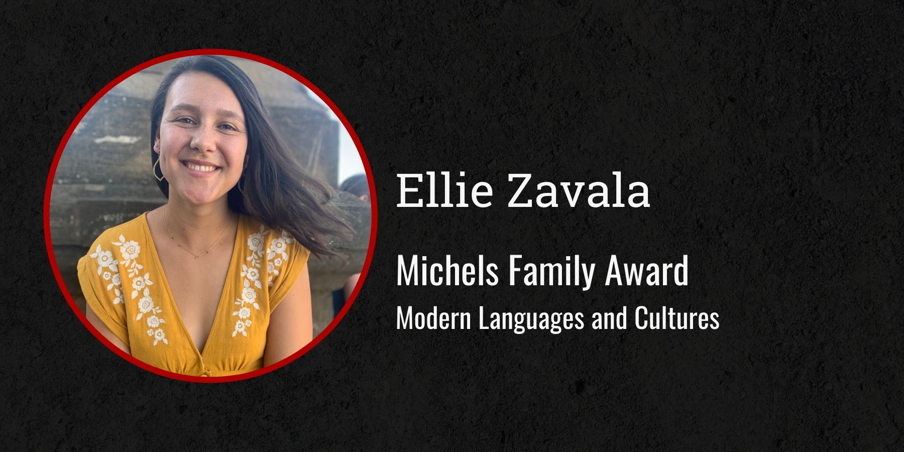 Photo of Ellie Zavala and text Michels Family Award, Modern Languages and Cultures