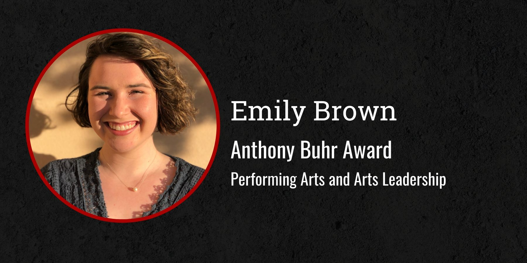Photo of Emily Brown and text Anthony Buhr Award, Performing arts and Arts leadership