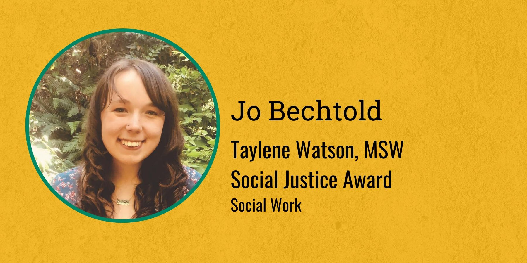 Photo of Jo Bechtold and Text Taylene Watson, MSW Social Justice Award, Social Work