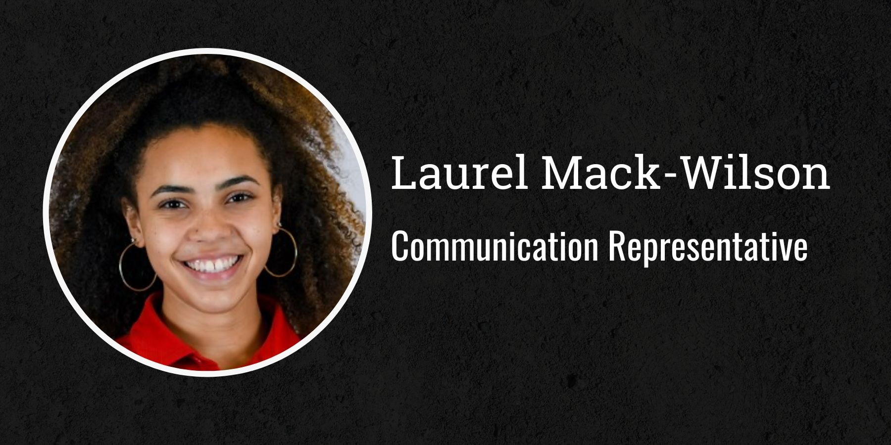 Photo of Laurel Mack-Wilson with text Communication Representative