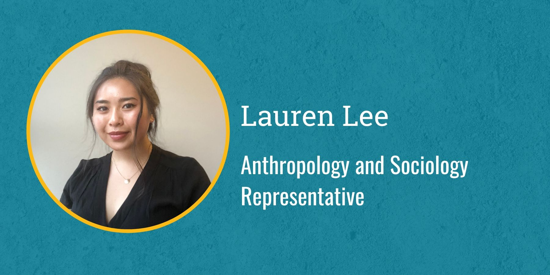 Photo of Lauren Lee and text: Anthropology and Sociology Representative
