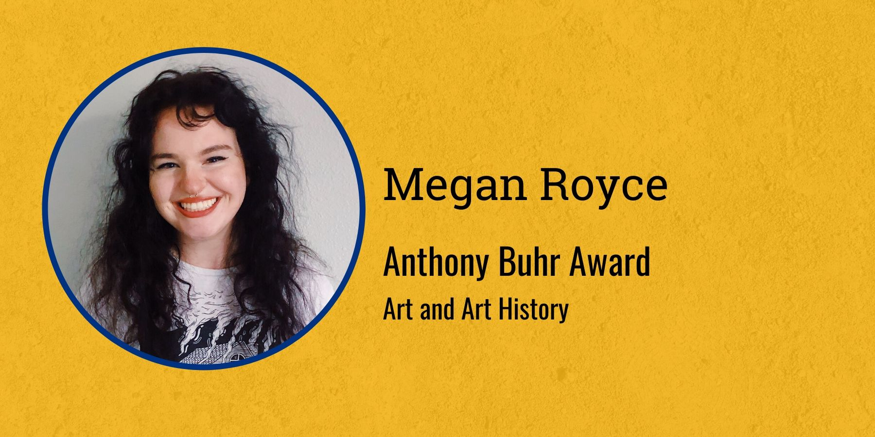Photo of Megan Royce and text Anthony Buhr Award, Art and Art History