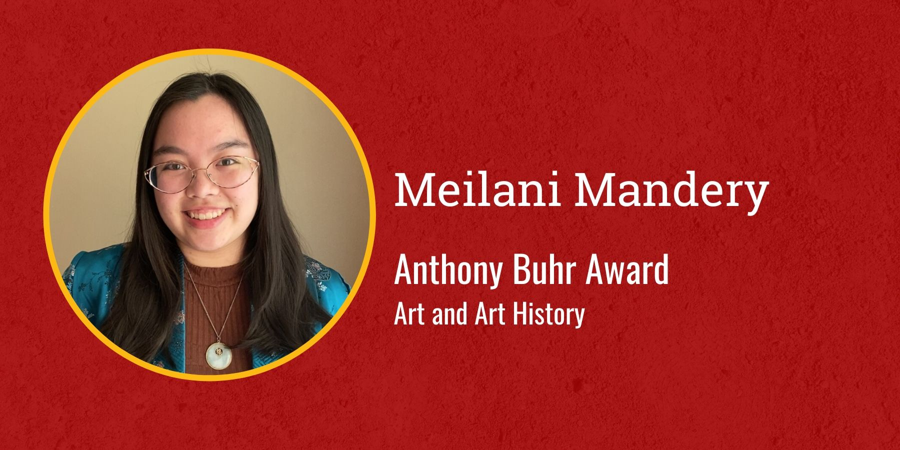 Photo of Meilani Mandery and text Anthony Buhr Award, Performing Arts and Arts Leadership