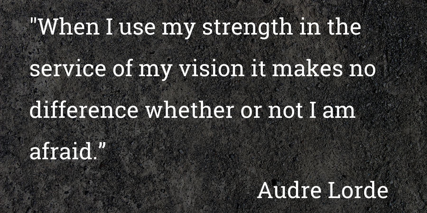 Text of quote by Audre Lorde