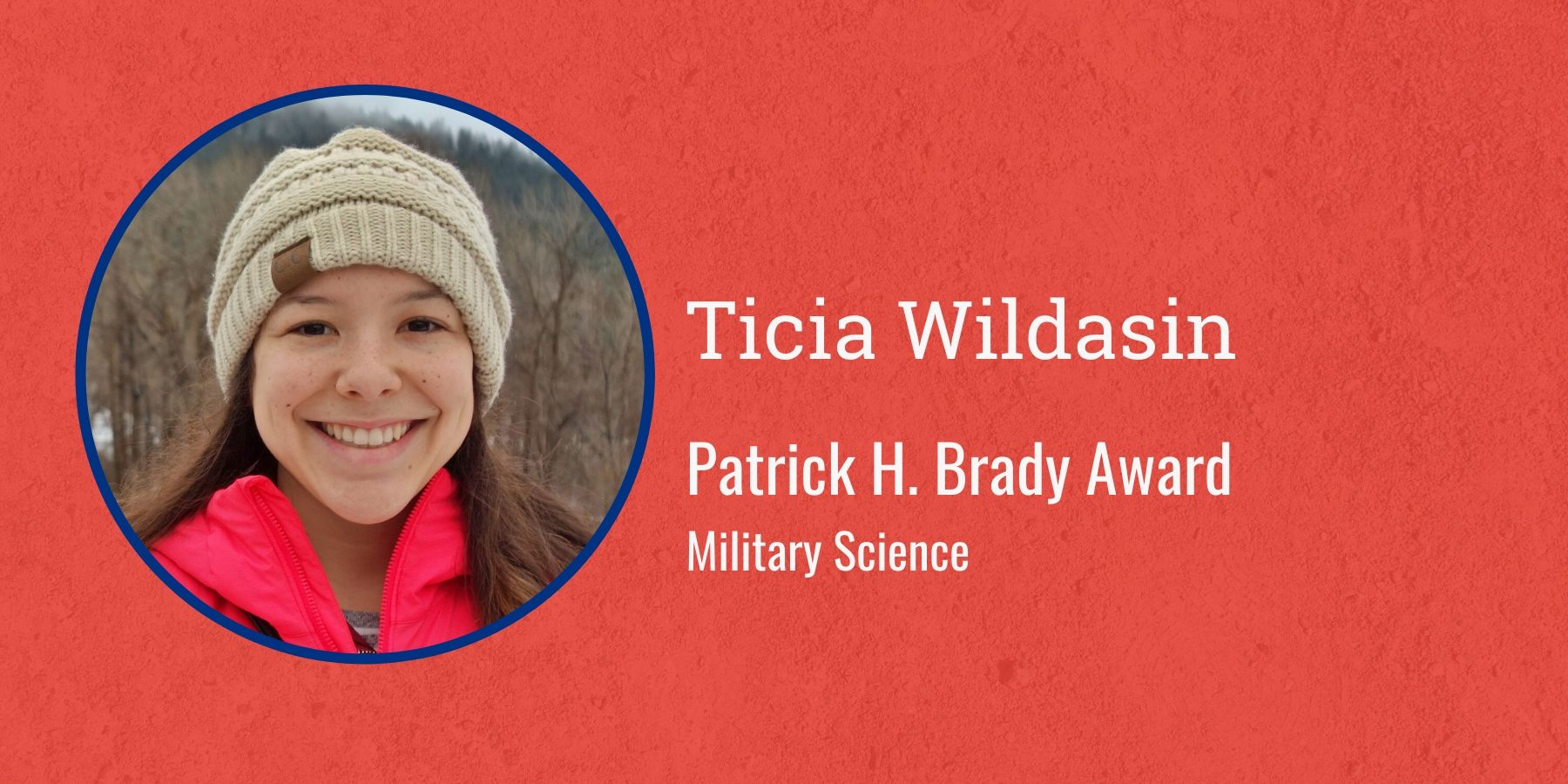 Photo of Ticia Wildasin and text Patrick H. Brady Award, Military Science