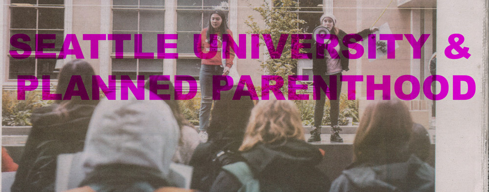 Seattle University & Planned Parenthood