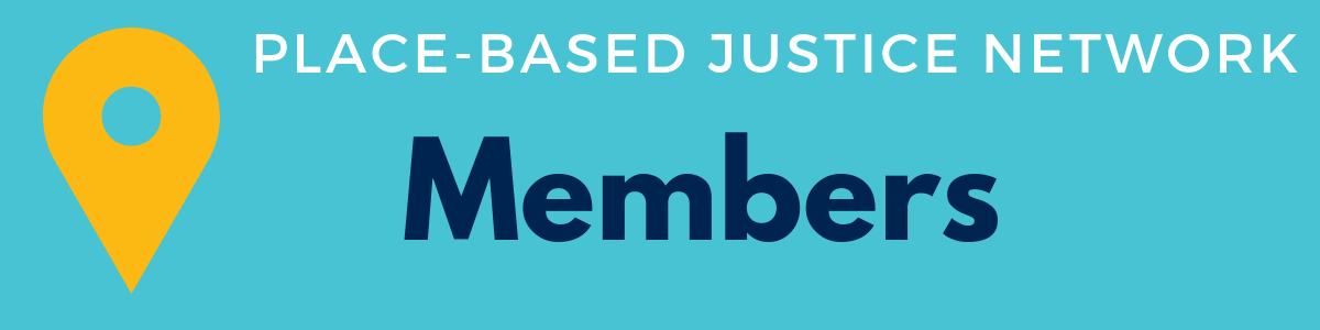banner for the place-based justice network members