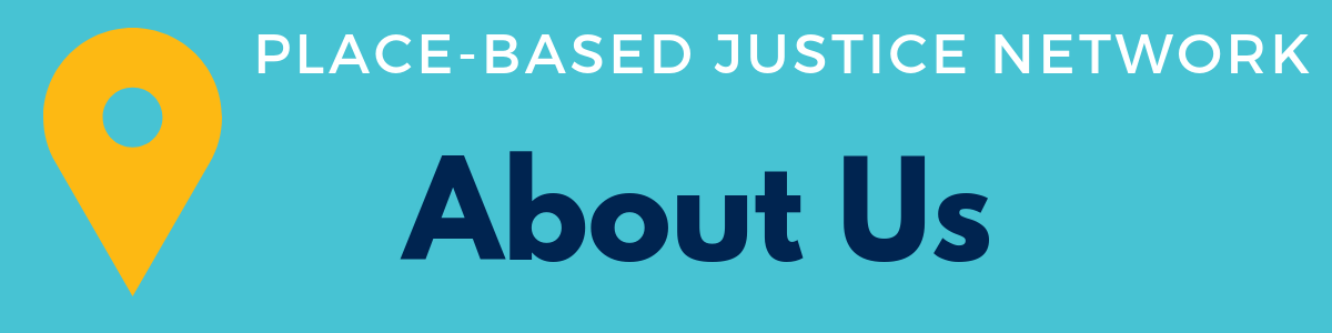 banner for the place-based justice network that says about