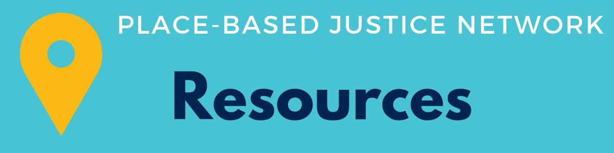 banner for the place-based justice network members resources