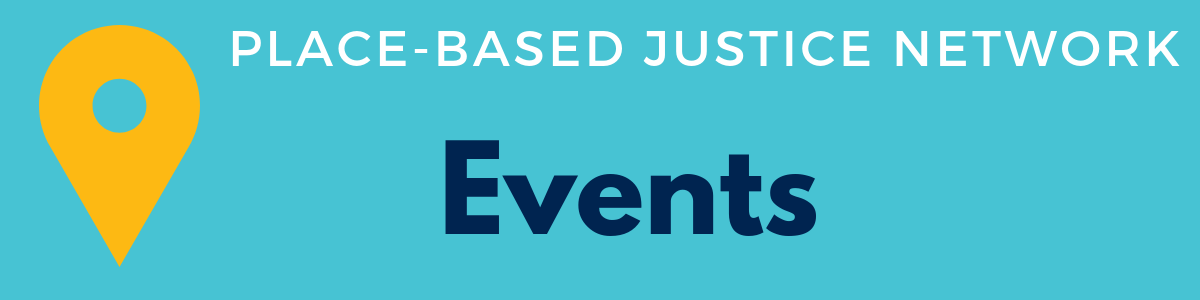 banner for events for the place-based justice network