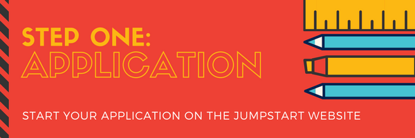 Step One: Application. Start your application on the Jumpstart Website