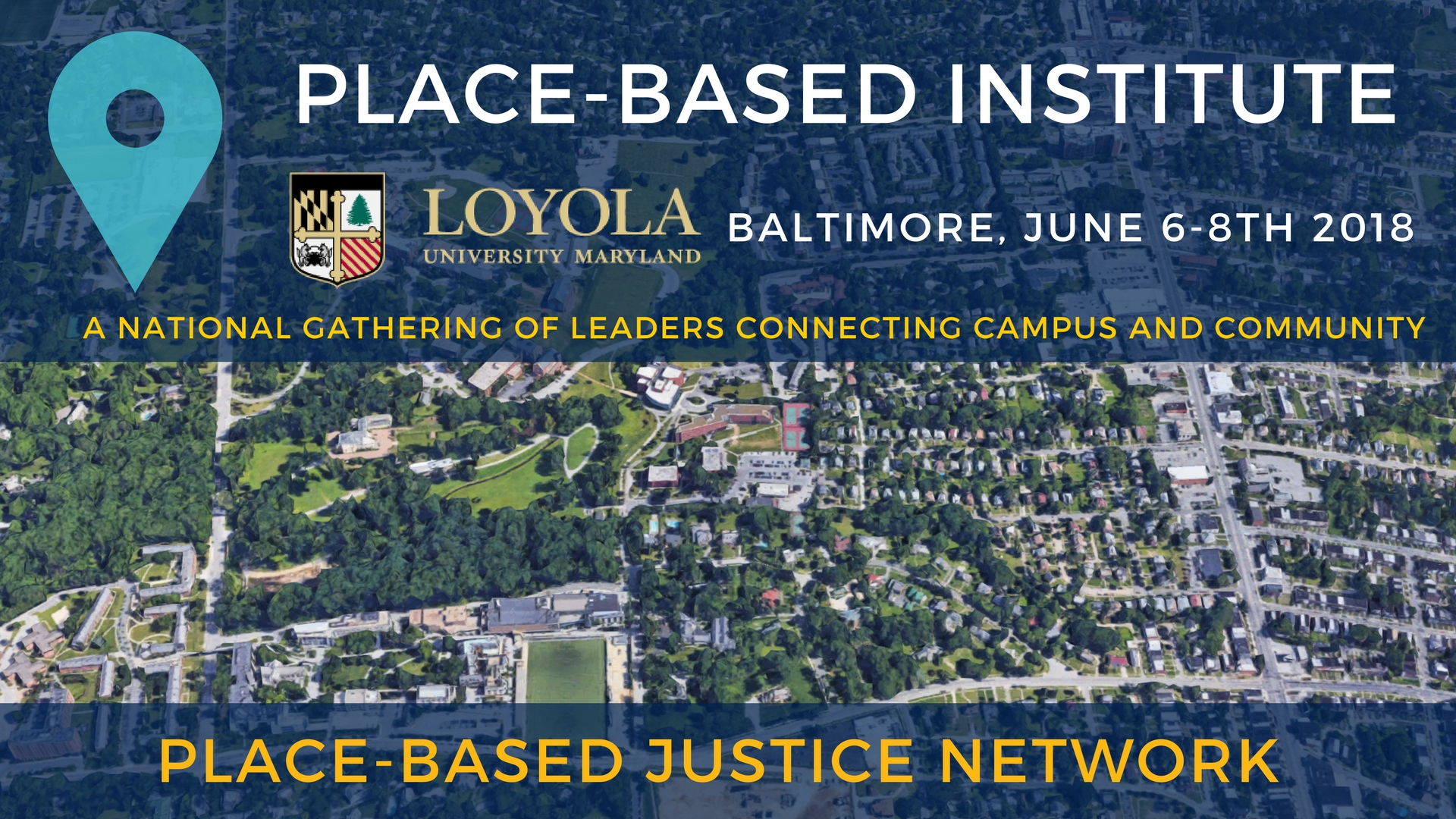 Place-Based Justice Network Summer Institute 2018 - Loyola University Maryland