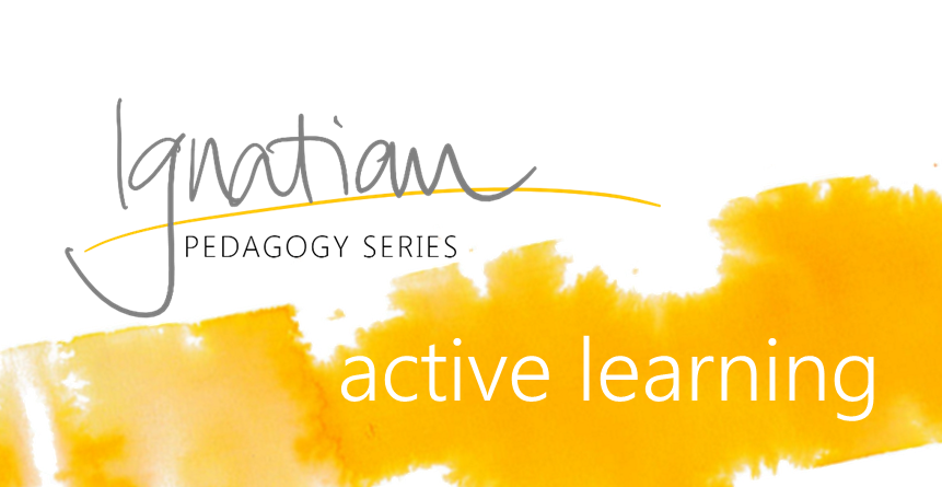 Ignatian Pedagogy Series - Active learning - L