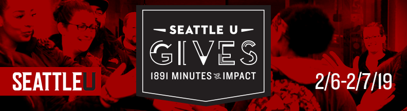 SeattleU Gives February 6 and 7, 2019