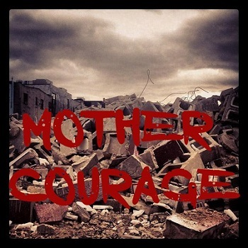 A poster for the play Mother Courage showing the play title against a field of rubble