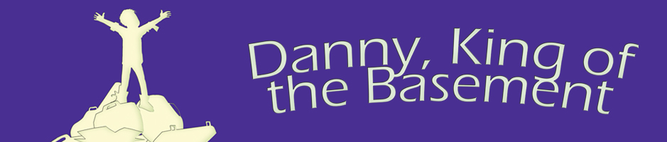 Danny King of the Basement