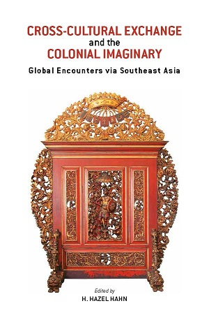 book cover art for Cross-Cultural Exchange and the Colonial Imaginary: Global Encounters via Southeast Asia