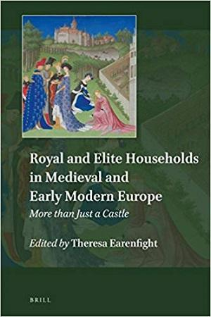 Book cover for Royal and Elite Households in Medieval and Early Modern Europe: More than Just a Castle