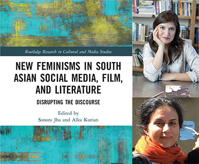 The cover of professors Jha and Kurian's new book, New Feminisms In South Asian Social Media, Film, and Literature