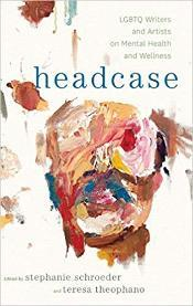 Book cover for Headcase, edited by Stephanie Schroeder and Teresa Theophano. The cover depicts an abstract painting of a face with paint splatters, made with brown, blue, pink, red and yellow paint on a white background. The title headcase is in blue font.