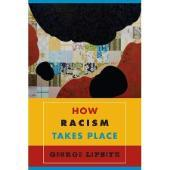 Book cover of How Racism Takes Place by George Lipsitz. Features an abstract painting with black, red and yellow shapes.