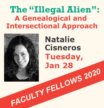 Flyer for Faculty Fellowship presentation on Tuesday, January 28th. Natalie Cisnero will present on The