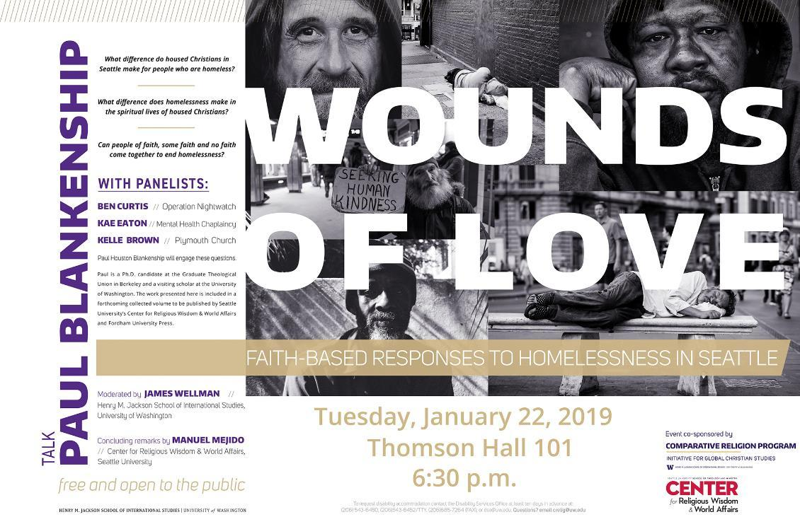Flyer for Wounds of Love - Faith-based Responses to Homelesness in Seattle, event co-sponsored by SU Center for Religious Wisdom & World Affairs and UW Jackson School's Comparative Religion Program, January 22, 2019, 6:30 p.m. Thomson Hall 101, UW campus