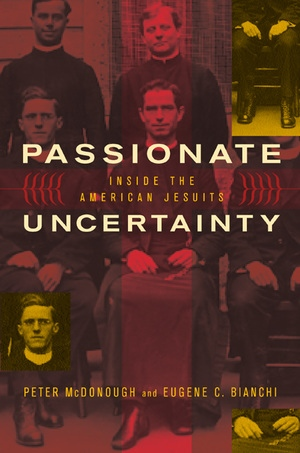 Passionate Uncertainty- Inside the American Jesuits